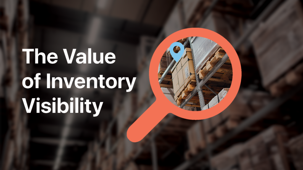 The Value of Inventory Visibility for your Team